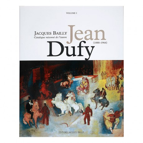 Jean Dufy – Catalogue Raisonné – Vol.1