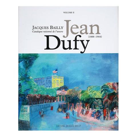 Jean Dufy - Catalogue Raisonné - Vol.2